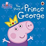 Peppa Pig: The Story of Prince George (English Edition)