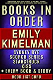 Emily Kimelman Books in Order: Sydney Rye series in order, Scorch Series, Kiss Serial, Starstruck Thrillers Series, all short stories, standalones, and ... Emily Kimelman biography. (English Edition)