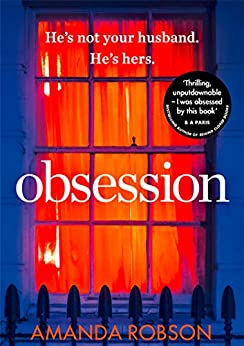 Obsession: The bestselling psychological thriller with a shocking ending by [Amanda Robson]