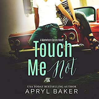Touch Me Not     A Manwhore Series, Book 1              By:                                                                                                                                 Apryl Baker                               Narrated by:                                                                                                                                 Tia Sorensen                      Length: 8 hrs and 38 mins     161 ratings     Overall 4.5