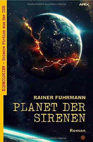 PLANET DER SIRENEN: Kosmologien - Science Fiction aus der DDR, Band 6