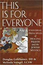 This is for Everyone: Universal Principles of Healing and the Jewish Mystics
