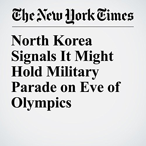 North Korea Signals It Might Hold Military Parade on Eve of Olympics copertina