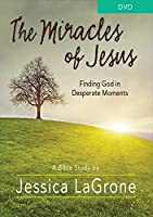 The Miracles of Jesus Bible Study: Finding God in Desperate Moments [DVD]