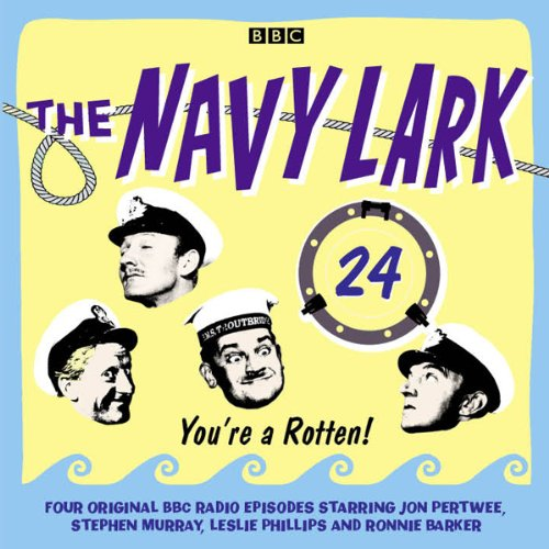 The Navy Lark: Volume 24 - You're a rotten! cover art