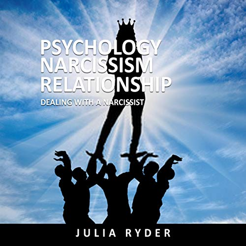 Psychology Narcissism Relationship: Dealing with a Narcissist cover art