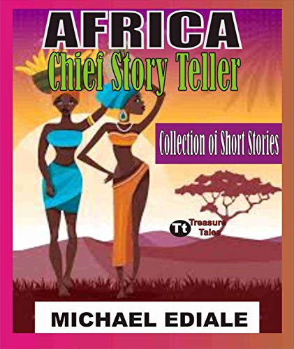Africa Chief Story Teller: Collection of short stories (English Edition)