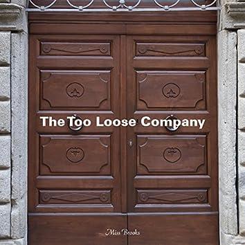 The Too Loose Company
