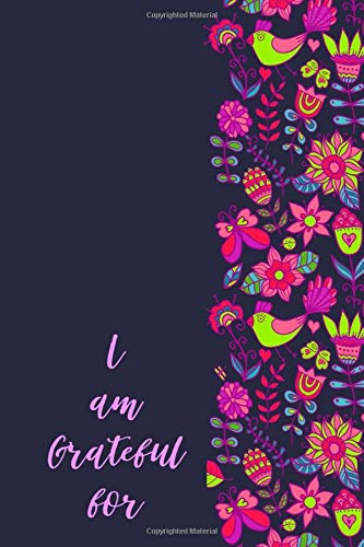 I am Grateful for: Kids Gratitude Journal for Daily Prompts for Writing, Journaling, Doodling and Scribbling Positive Affirmations, Gifts for Kids, ... Pages. (Gratitude Journals for kids, Band 18)