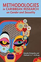 Methodologies in Caribbean Research on Gender and Sexuality