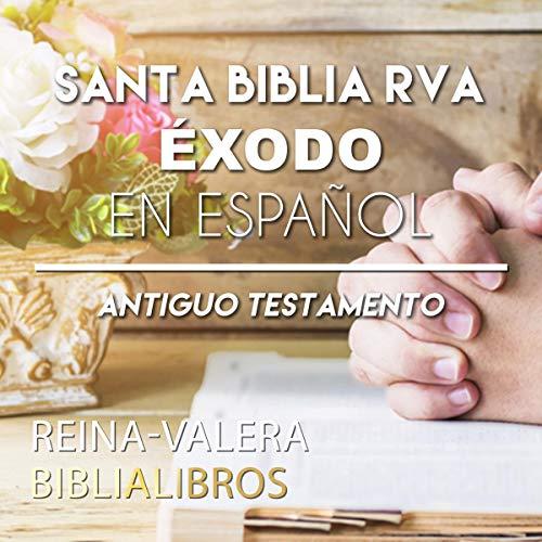 『Santa Biblia RVA Éxodo en Español [Holy Bible RVA Exodus in Spanish]』のカバーアート
