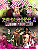 ZOMBIES 2 Coloring Book: Z-O-M-B-I-E-S 2 Musical Movie 2020 Coloring Book for Fans...
