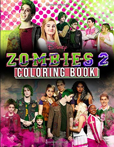 ZOMBIES 2 Coloring Book: Z-O-M-B-I-E-S 2 Musical Movie 2020 Coloring Book for Fans