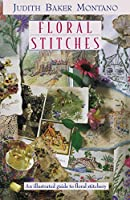 Floral Stitches: An Illustrated Guide to Floral Stitchery