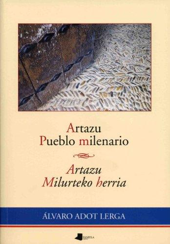 Artazu. Pueblo milenario / Artazu. Milurteko herria: 99 (Ensayo y Testimonio)