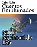 Reino Aviar Cuentos Emplumados: Ni de Noche ni de Dia (Spanish Edition)