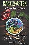 Basenfasten: 6 Tage Basenfasten, Entgiftung mit basischer Ernährung für Anfänger, Regeln sie ihre Säure Basen Balance durch basische Ernährung und gesunder Ernährung. - Johan Deleck