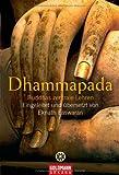 Dhammapada: Buddhas zentrale Lehren - Eknath Easwaran