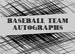 Baseball Team Autographs: Blank Unlined Memory Book