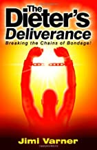 The Dieter's Deliverance: Breaking the Chains of Bondage!