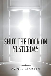 Shut the Door on Yesterday