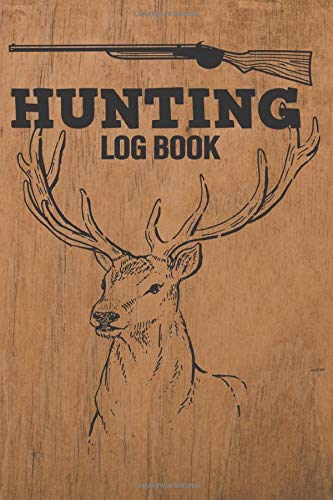 Hunting Log Book: Wood Theme : Deer Hunting Journal for Hunter