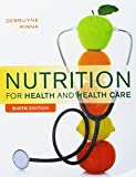 Bundle: Nutrition for Health and Healthcare, 6th + LMS Integrated for MindTap Nutrition, 1 term (6 months) Printed Access Card