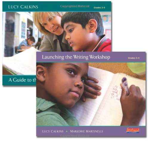 Launch an Intermediate Writing Workshop: Getting Started with Units of Study for Teaching Writing, G