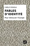 Fables d'identité - Pour retrouver l'Europe