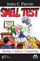 Smell Test: Stories and Advice on Lawyering