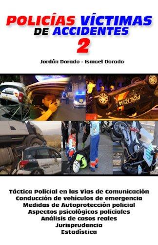 Policías Víctimas de Accidentes II. Táctica Policial, Medidas de Autoprotección en las vías de circulación y aspectos psicológicos de los accidentes de tráfico