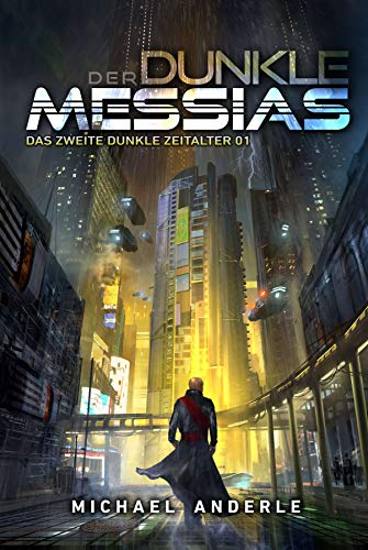 Der Dunkle Messias: Eine Kurtherianisches-Gambit-Serie (Das zweite Dun