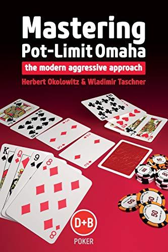 Mastering Pot-Limit Omaha: The Modern Aggressive Approach (D&B Poker)