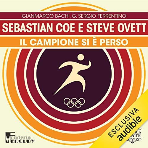 Sebastian Coe e Steve Ovett. Il campione si è perso cover art
