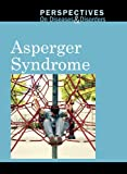 Image of Asperger Syndrome (Perspectives on Diseases and Disorders)
