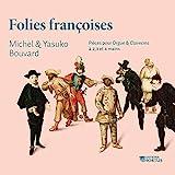 Troisième livre de pièces de clavecin, Ordre XIII: IV. Les folies françoises, ou les dominos. Les vieux galans et les trésorières suranées