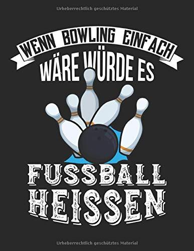 Bowling Scorebuch: Trainingstagebuch für dein Bowlingtraining und deine Bowlingspiele ♦ Führe Protokoll, notiere jeden Strike, Spare und deine ... ♦ A4+ Format ♦ Motiv: Bowling vs Fussball