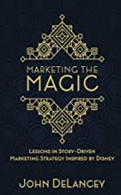 Marketing the Magic: Lessons in Story-Driven Marketing Strategy Inspired by Disney