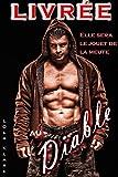 Livrée au diable : Elle devra obéir à la meute de bikers [Nouvelle érotique pour adultes, domination, BDSM] (French Edition)