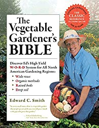 The Vegetable Gardener's Bible - Best Gardening Books