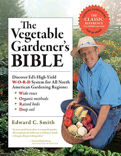 The Vegetable Gardener's Bible, 2nd Edition:...