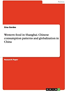 Western food in Shanghai. Chinese consumption patterns and globalization in China
