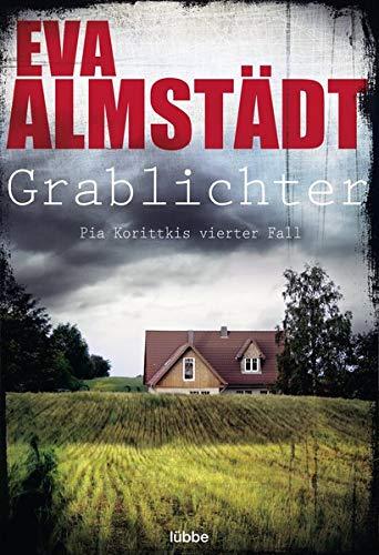 Grablichter: Pia Korittkis vierter Fall. Kriminalroman (Kommissarin Pia Korittki, Band 4)