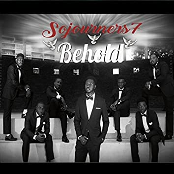 Behold (Sojourners Acappella Ministries Present)
