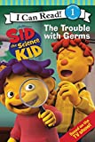 Sid the Science Kid: The Trouble with Germs (I Can Read. Level 1)