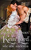 Kein Lord wie alle anderen: Historical Romance
