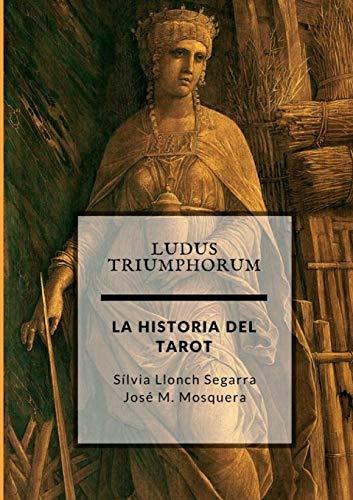 Ludus Triumphorum + LA HISTORIA DEL TAROT