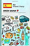 Costa Brava Travel Diary: Kids Guided Journey Log Book 6x9 - Record Tracker Book For Writing, Sketching, Gratitude Prompt - Vacation Activities ... Journal - Girls Boys Traveling Notebook