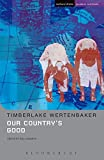 Our Country's Good Based on the Novel 'the Playmaker' by Thomas Kenneally (Student Editions)