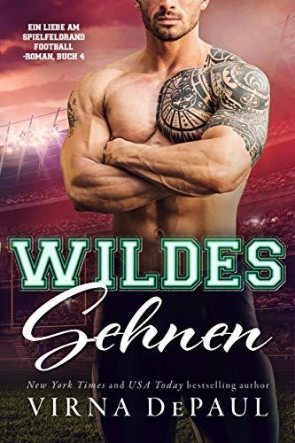 Wildes Sehnen (Ein Liebe am Spielfeldrand Football-Roman 4)